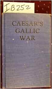 Caesar's Books, the Gallic Wars