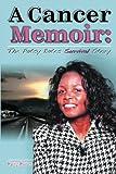 A Cancer Memoir: The Patsy Bates Survival Story