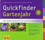 Quickfinder Gartenjahr: Der beste Zeitpunkt für jede Gartenarbeit. (GU Quickfinder Garten)