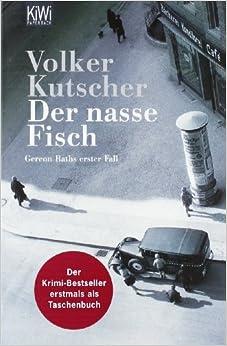 Der nasse Fisch: Amazon.de: Volker Kutscher: Bücher
