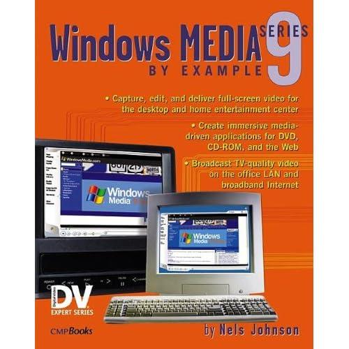 Windows Media 9 Series by Example Nels Johnson/ Nels Johnson