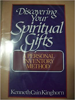Discovering Your Spiritual Gifts: A Personal Inventory Method