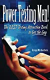 Energy Texting Males!: The Ideal Texting Attraction Book to Get the Guy (Dating and Relationship Tips for Women) (Volume three)