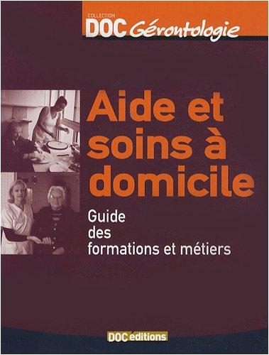 Livre > Aide et soins à domicile : Guide des formations et métiers