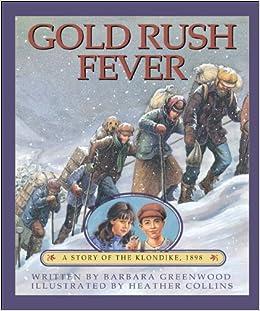 Call of the Wild The Klondike Gold Rush