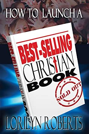 Amazon.com: How to Launch a Best-Selling Christian Book