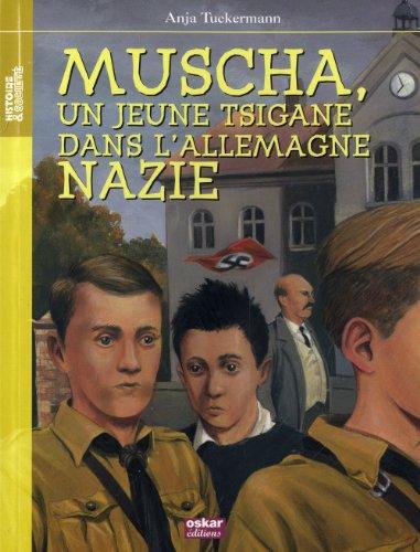 Muscha, un jeune Tsigane dans l'Allemagne nazie - Anja Tuckermann