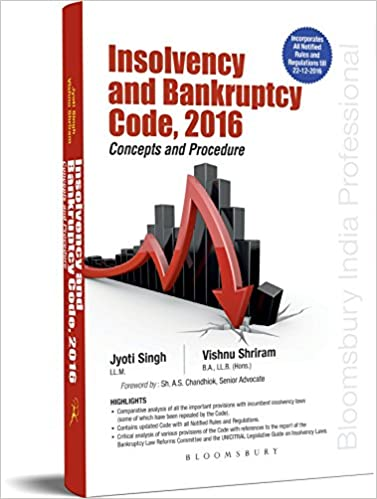 Insolvency and Bankruptcy Code 2016 Concepts and Procedure - Jyoti Singh