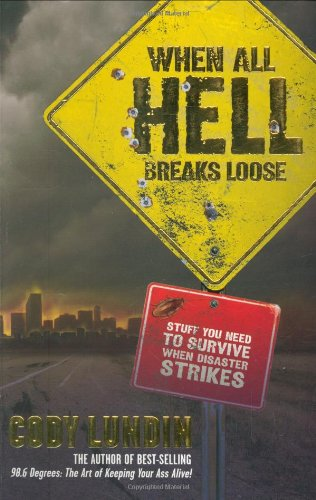 Cover:  When All Hell Breaks Loose: Stuff You Need To Survive ...