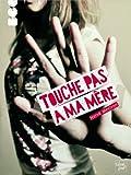 Touche pas à ma mère par Hervé Mestron