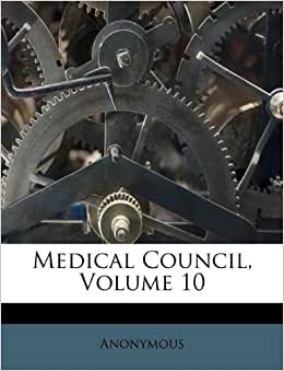 Medical Council, Volume 10: Anonymous: 9781175019004