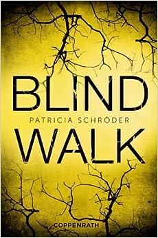 Blind Walk (Patricia Schröder)