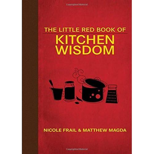 The Little Red Book of Kitchen Wisdom Frail, Nicole/ Magda, Matthew/ Frail, Kerr