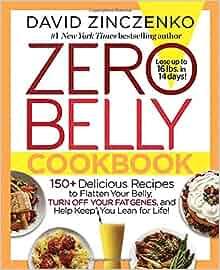 Zero Belly Cookbook: 150+ Delicious Recipes to Flatten