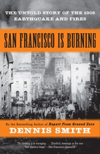 Cover:  San Francisco Is Burning: ... 1906 Earthquake and Fires