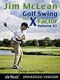 Golf Swing The X-Factor III