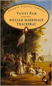 Vanity Fair (Penguin Popular Classics): William Makepeace