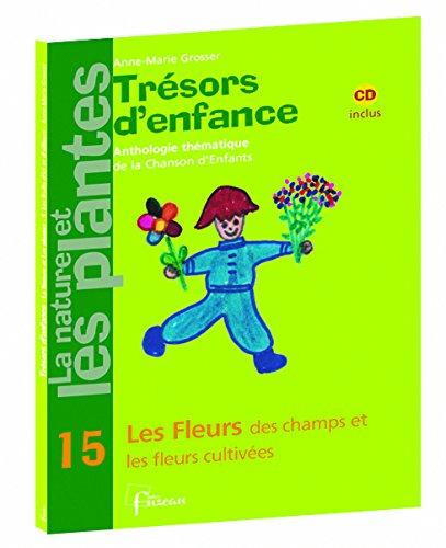 Tresors-d-039-Enfance-Les-fleurs-des-champs-et-les-fleurs-cultivees-CD-inclus