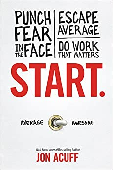 Start: Punch Fear in the Face by Jon Acuff