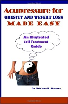 Acupressure for Obesity and Weight Loss Made Easy: An