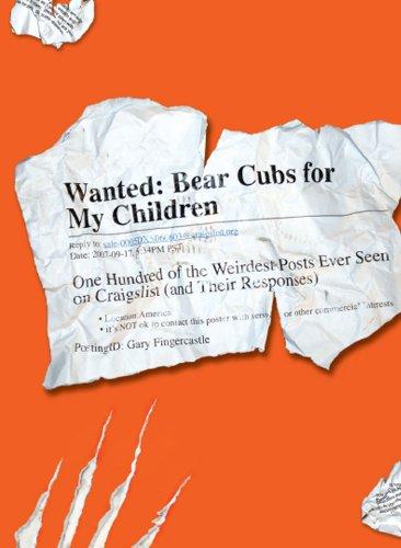 Wanted: Bear Cubs for my Children - 100 Of the Weirdest CraigsList Ads
