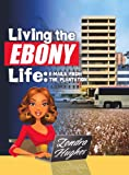 Living the Ebony Life: E-Mails From the Plantation