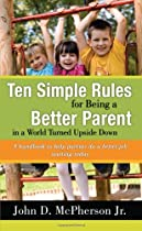 Ten Simple Rules for Being a Better Parent in a World Turned Upside Down