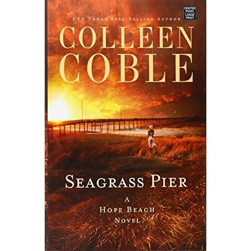 Seagrass Pier: A Hope Beach Novel Coble, Colleen