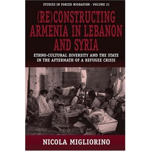 (Re)constructing Armenia in Lebanon and Syria: Ethno-Cultural Diversity and the