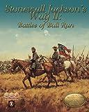 MMP: Stonewall Jackson's Way II, Battles of Bull Run [2nd Edition]