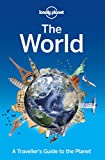 Lonely Planet The World: A Traveller's Guide to the Planet