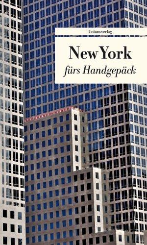 New York fürs Handgepäck: Geschichten und Berichte