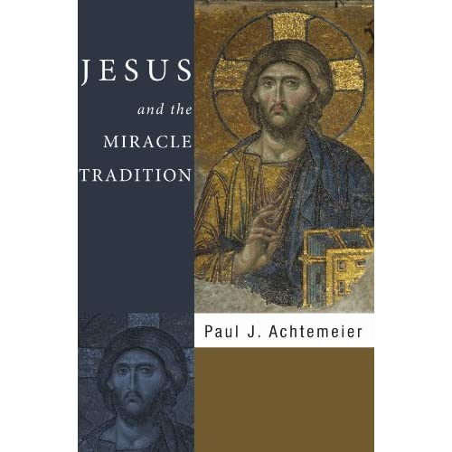Jesus and the Miracle Tradition Achtemeier, Paul J.