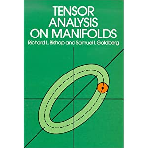 Tensor Analysis on Manifolds Richard L. Bishop, Samuel I. Goldberg