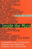 Inside the Music: Conversations with Contemporary Musicians about Spirituality, Creativity and Consciousness