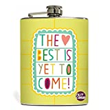 Designer Hip Flask 9 Oz - Nutcase - Free Funnel Along - The Best Is Yet To Come