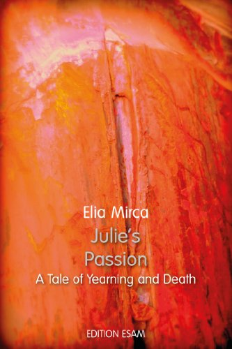 Book: Julie's Passion Book 2 - A Tale of Yearning and Death by Elia Mirca