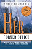 Her Corner Office: A Guide to Help Women Find a Place and a Voice in Corporate America, 2nd Edition
