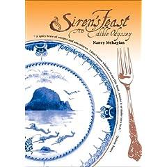 Siren's Feast, An Edible Odyssey by Nancy Mehagian