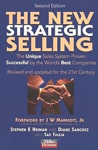 The New Strategic Selling: Diane Sanchez Stephen E Heiman