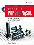 Practical PHP and MySQL: Building Eight Dynamic Web Applications