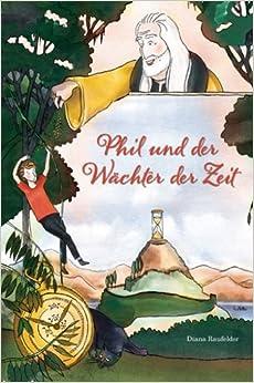 Phil und der Wächter der Zeit (Diana Raufelder)