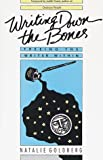 Writing Down the Bones: Freeing the Writer Within (Paperback)