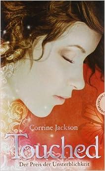 Touched - Der Preis der Unsterblichkeit (Corrine Jackson)