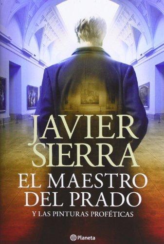 El maestro del Prado y las pinturas proféticas ((Fuera de colección)) de Sierra, Javier (2013) Tapa blanda