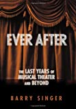 Ever After: The Last Years of Musical Theater and Beyond