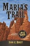Maria's Trail (The Mule Tamer)