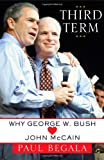 Third Term: Why George W. Bush (Hearts) John McCain