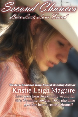 Book: Second Chances - Love Lost, Love Found by Kristie Leigh Maguire