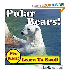 Polar Bears! Learn About Polar Bears While Learning To Read - Polar Bear Photos And Facts Make It Easy! (Over 45+ Photos of Polar Bears)